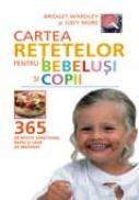 Cartea retetelor pentru bebelusi si copii - Bridget Wardley, Judy More