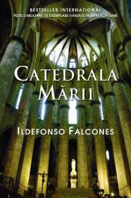 Catedrala Marii - Ildefonso Falcones de Sierra