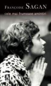Cele Mai Frumoase Amintiri - Francoise Sagan