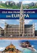 Cele mai frumoase locuri din Europa - Anne Benthues
