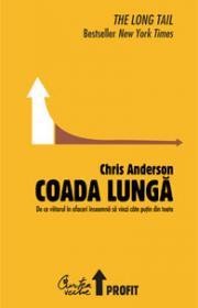 Coada lunga - De ce viitorul in afaceri inseamna sa vinzi cate putin din toate - Chris Anderson