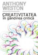 Creativitatea in gandirea critica - Anthony Weston
