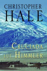 Cruciada lui Himmler - Christian Hale