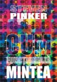 Cum functioneaza mintea - Steven Pinker