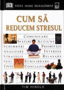 Cum sa reducem stresul - Tim Hindle