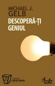 Descopera-ti geniul - editia II - Michael J. Gelb