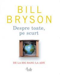 Despre toate pe scurt - De la Big Bang la ADN - Bill Bryson