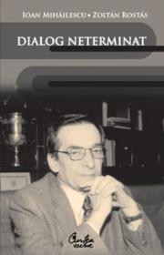 Dialog neterminat - Ioan Mihailescu, Zolt?n Rost