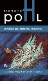 Dincolo De Orizontul Albastru - Frederik Pohl