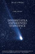 Diversitatea experientei stiintifice - O viziune personala asupra cautarii lui Dumnezeu - Carl Sagan