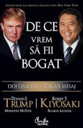 Donald Trump - De ce vrem sa fii bogat - Doi oameni - Acelasi mesaj - Donald J. Trump, Robert T. Kiyosaki, Meredith McIver, Sharon Lechter