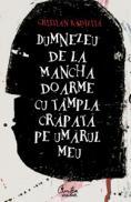 Dumnezeu de la Mancha doarme cu tampla crapata pe umarul meu - Cristian Badilita
