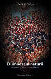 Dumnezeul naturii - Intruparea si stiinta contemporana - Christopher C. Knight