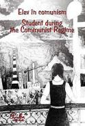 Elev in comunism - Student during the Communist Regime - * * *