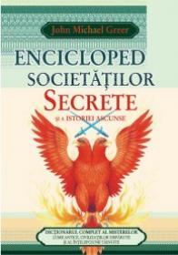 Enciclopedia societatilor secrete - John Michael Greer