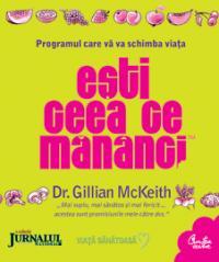 Esti ceea ce mananci. Programul care va va schimba viata (Editie Jurnalul National) - Dr. Gillian McKeith
