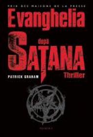Evanghelia Dupa Satana - Patrick Graham