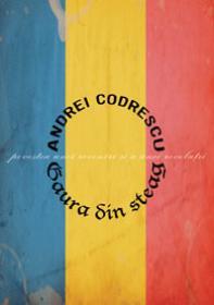 Gaura din steag - Povestea unei reveniri si a unei revolutii - Andrei Codrescu