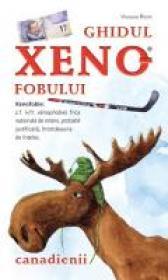 Ghidul Xenofobului - Canadienii - Vaughn Roste