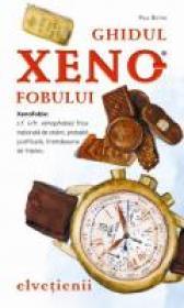 Ghidul Xenofobului - Elvetienii - Paul Bilton