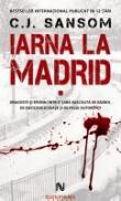 Iarna La Madrid - C.J. Sansom