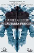 In cautarea fericirii - Daniel Gilbert
