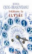 Intalnire La Elysee. - Rodica Ojog-Brasoveanu