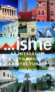 Isme - sa intelegem stilurile arhitecturale - Jeremy Melvin