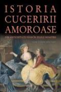 Istoria Cuceririi Amoroase - Jean Claude Bologne