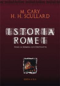 Istoria Romei  -  Editie cartonata - M. Cary, H. Scullard