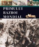 Istoria ilustrata a primului razboi mondial - Antonella Astori Patrizia Salvadori