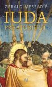 Iuda, Preaiubitul - Gerald Messadie