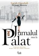 Jurnalul meu la Palat. O poveste adevarata despre viata in culisele Palatului - Sarah Goodall & Nicholas Monson
