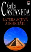 Latura activa a infinitatii - Carlos Castaneda
