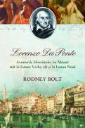 Lorenzo da ponte. libretistul lui mozart - Rodney Bolt