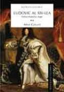 Ludovic al XIV-lea. Iarna marelui rege? vol 2 - Max Gallo