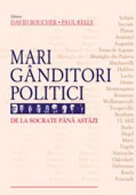 Mari ganditori politici / editie necartonata - David Boucher, Paul Kelly