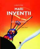 Mari inventii ale umanitatii - Michel Rival