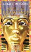 Mastile Lui Tutankhamon - Gerald Messadie