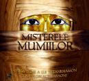Misterele mumiilor - Joyce Tyldesley