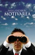 Motivarea - Editia a II-a - Max Landsberg