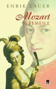Mozart si femeile - Enrik Lauer