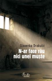 N-ar face rau nici unei muste - Slavenka Drakuli