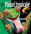 Paduri tropicale - Weldon Owen