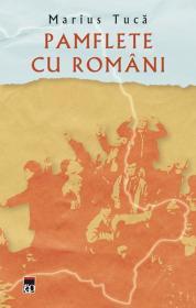 Pamflete cu romani - Marius Tuca