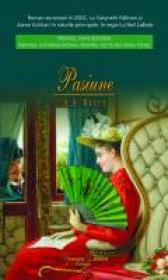 Pasiune - Antonia Susan Byatt
