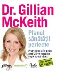 Planul sanatatii perfecte. - Programul alimentar care va va mentine suplu toata viata (Editie Jurnalul National) - Dr. Gillian McKeith