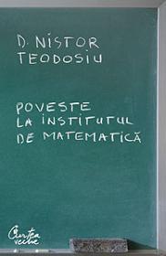 Poveste la Institutul de Matematica - D. Nistor Teodosiu