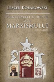 Principalele curente ale marxismului - Vol. I, Fondatorii - Leszek Ko?akowski