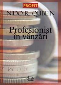 Profesionist in vanzari - Editia a II-a - Nido R. Qubein